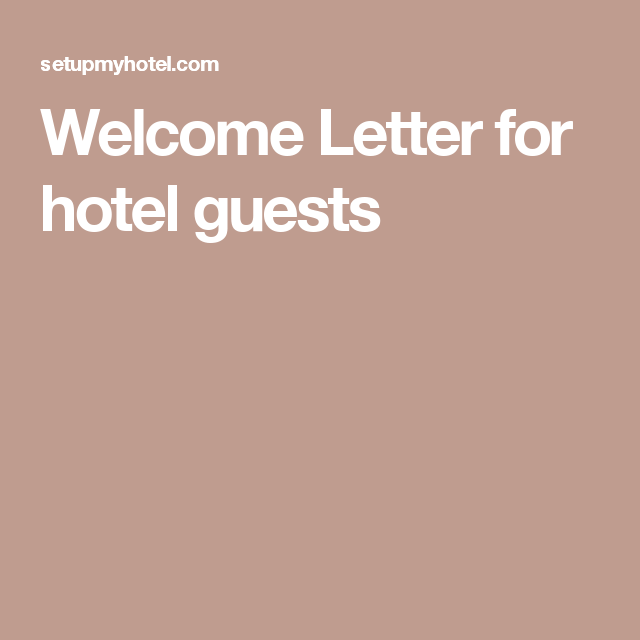 Welcome Letter For Hotel Guests  Christie Lodge Sop Information