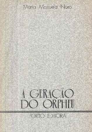 A geração do Orpheu : selecção de textos e orientação de leitura para o curso complementar dos Liceus / por Maria Manuela Noro - Porto : Porto Editora, imp. 1978