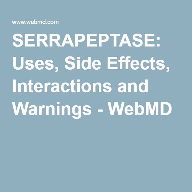 Serrapeptase Uses Side Effects Interactions And Warnings Side Effects Magnesium Side Effects Carnitine Benefits