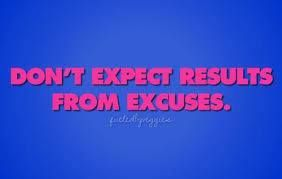 """10 Fitness Excuses You Need to Stop Making Now """"You can have results or excuses. Not both."""" –"""
