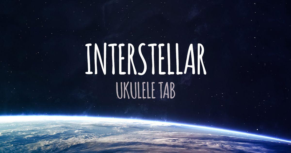 Interstellar Theme For Ukulele Chords Pinterest Interstellar