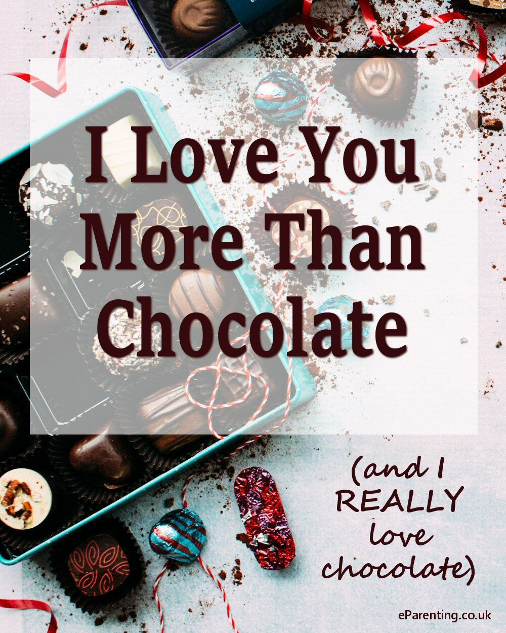 I Love You More Than Quotes I Love You More Than Chocolate And I Really Love Chocolate