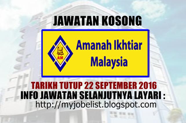 Jawatan Kosong Di Amanah Ikhtiar Malaysia Aim 22 September 2016 Jawatan Kosong Kerajaan Terkini Di Amanah Ikhtiar Malaysia Ai Malaysia Playbill September