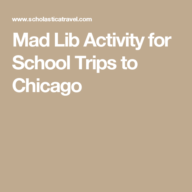 Mad Lib Activity for School Trips to Chicago