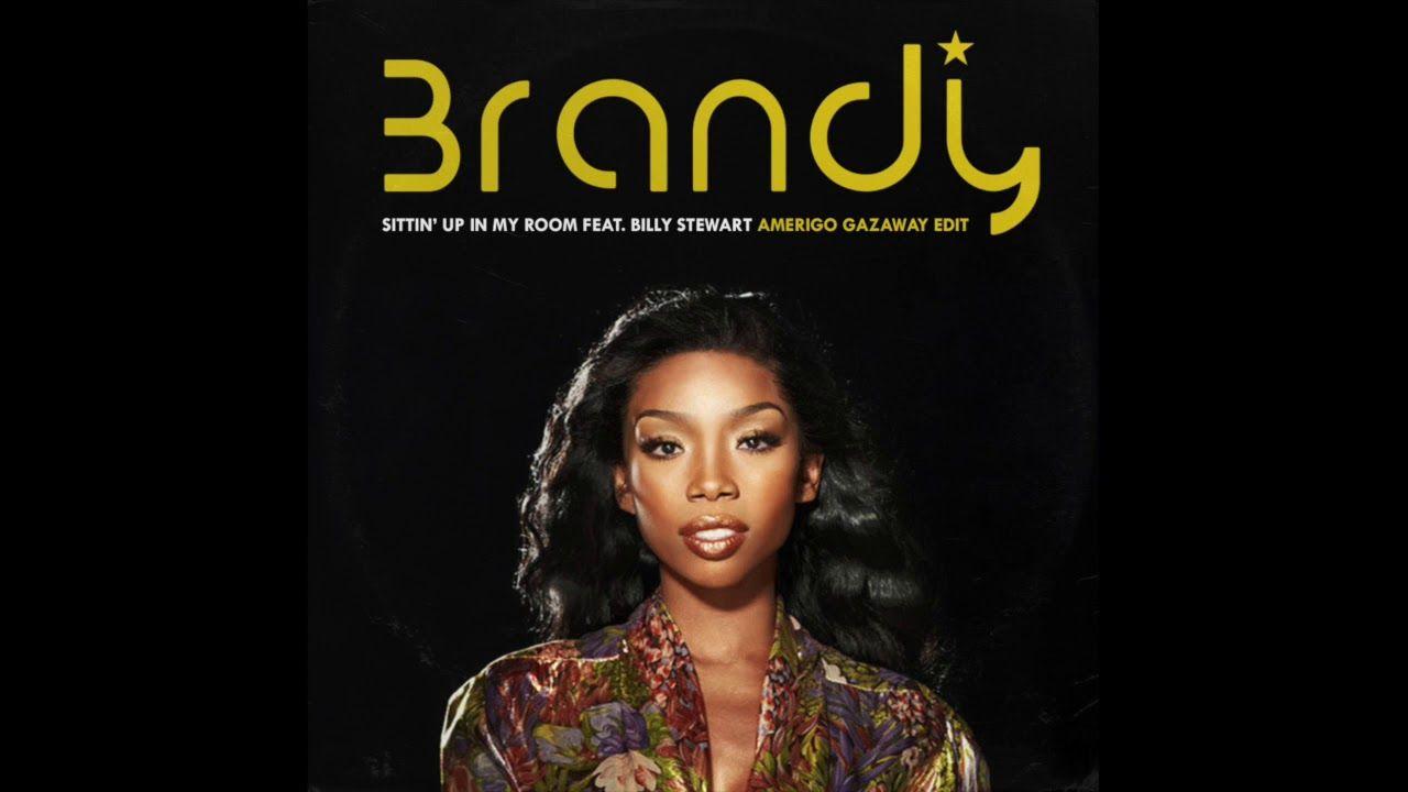 Brandy Sittin Up In My Room Feat Billy Stewart Amerigo Gazaway Edit My Room Soul Artists Music Songs
