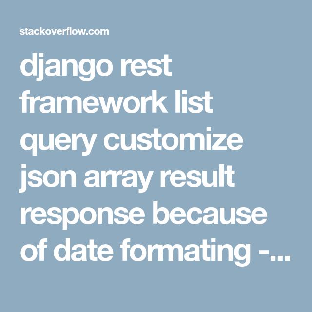django rest framework list query customize json array result