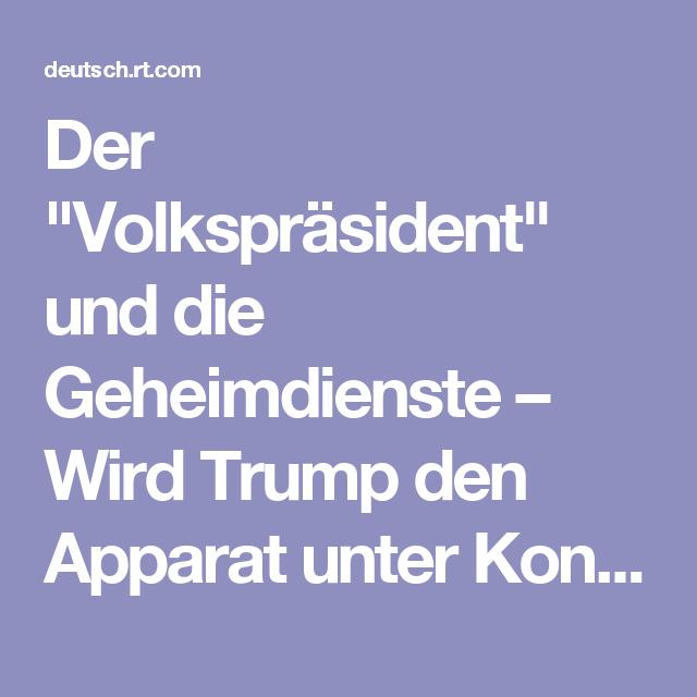 """Der """"Volkspräsident"""" und die Geheimdienste – Wird Trump den Apparat unter Kontrolle bekommen? — RT Deutsch"""