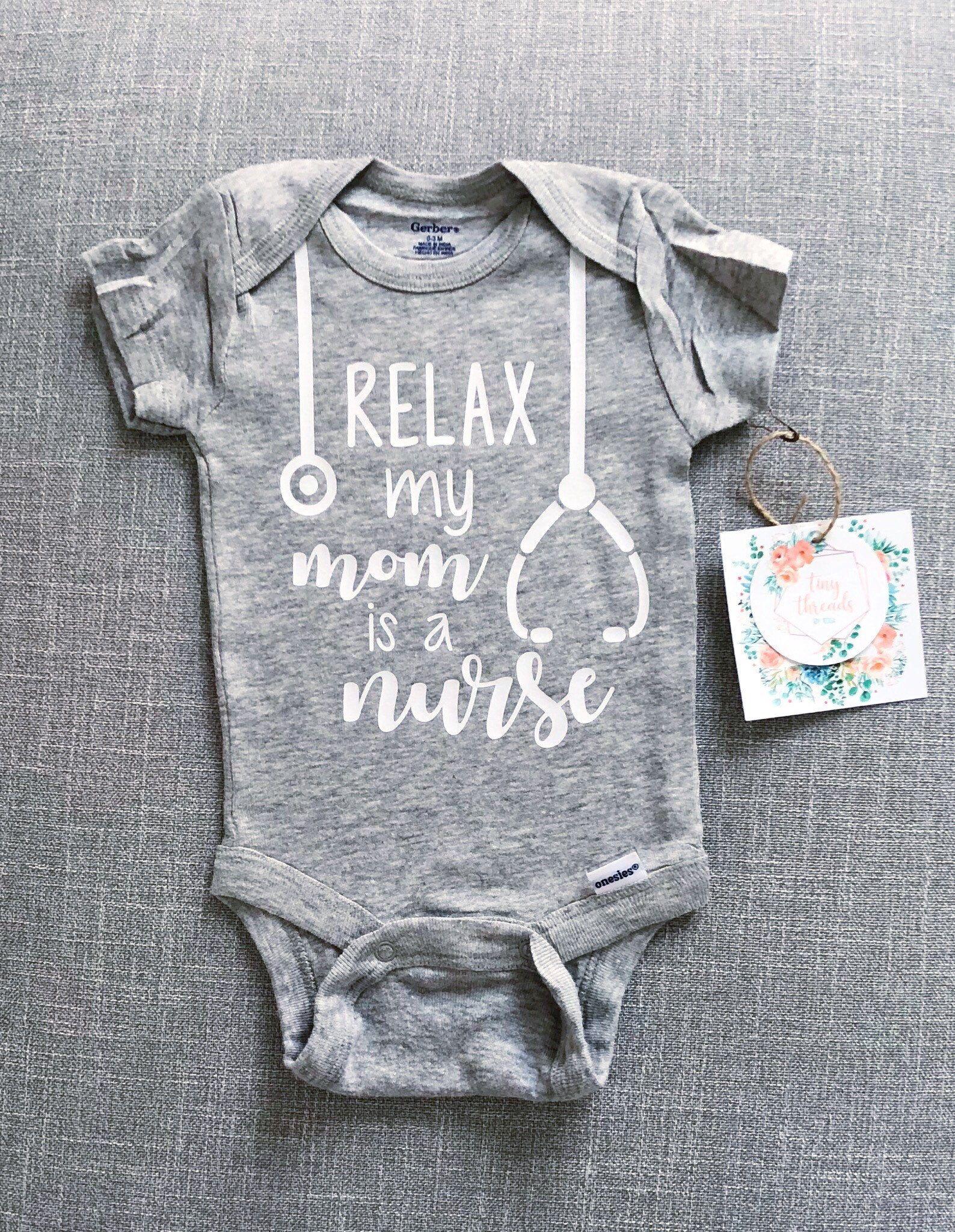 Relax my Mom is a Nurse Onesie® Baby Onesie® Baby Boy  Etsy