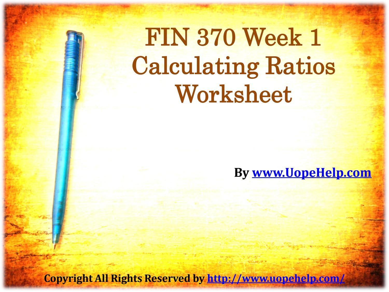 Fin 370 Week 1 Calculating Ratios Worksheet