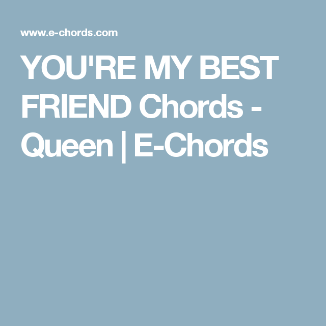 Youre My Best Friend Chords Queen E Chords Yes Uke Can