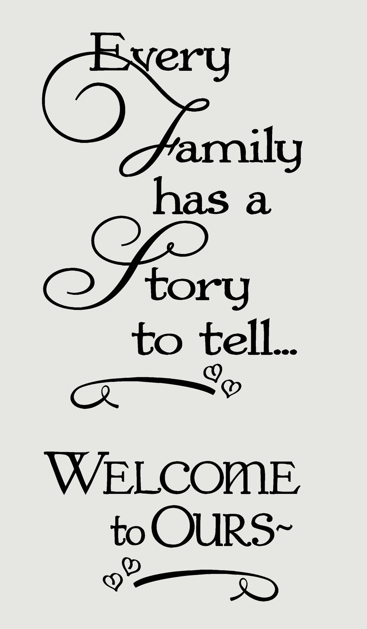 Every Family Has A Story To Tell