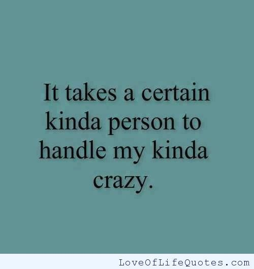 My Kinda Crazy Love Of Life Quotes Crazy Quotes Crazy Love Quotes Crazy Life Quotes