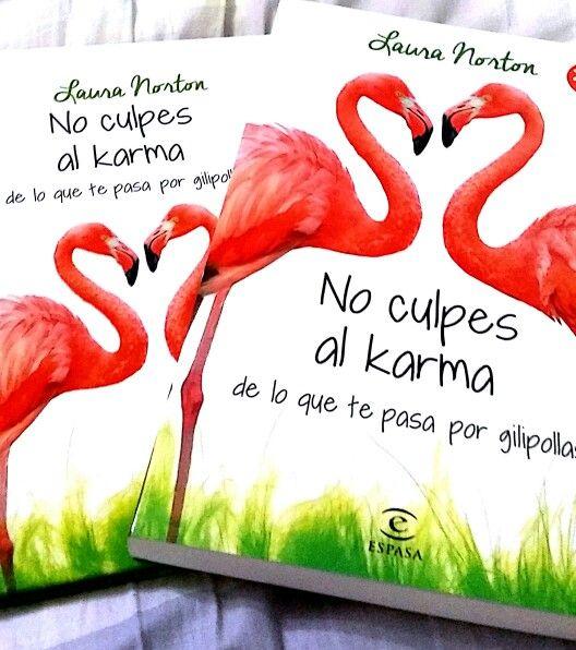 No culpes al carma ,de lo que te pasa por gilipollas.  De Laura Norton Es de humor y amor ,En español . Muy recomendada