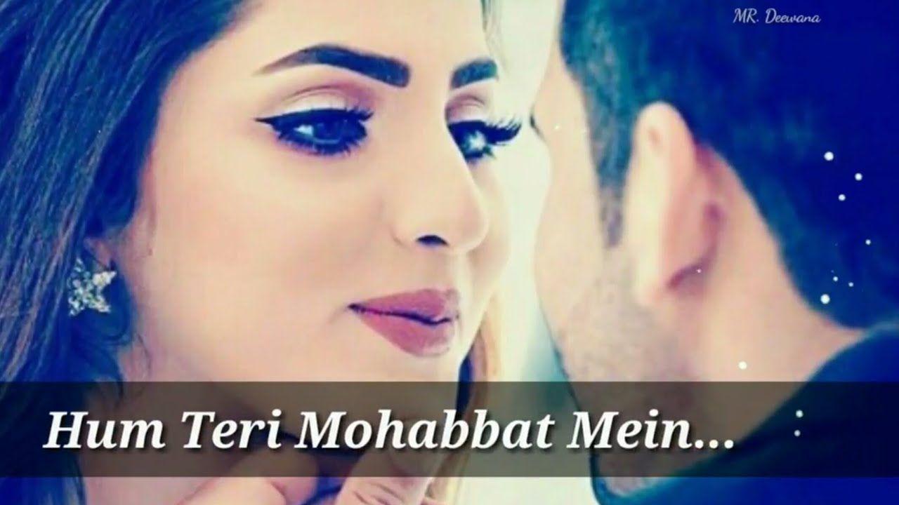 Whatsapp Status Romanticlovelycute Hum Teri Mohabbat Mein New Whatsapp Status 2018 Https Youtu Be New Whatsapp Status Morning Songs Funny Whatsapp Status