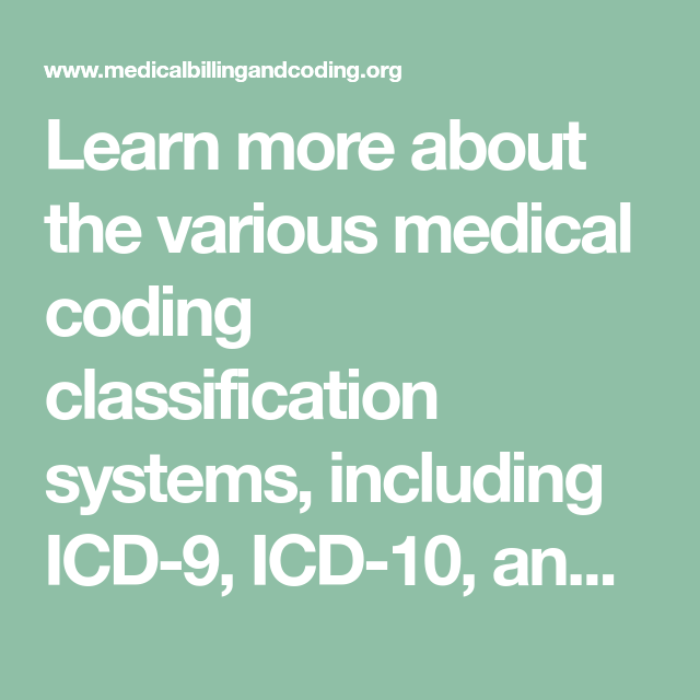 Learn more about the various medical coding classification systems