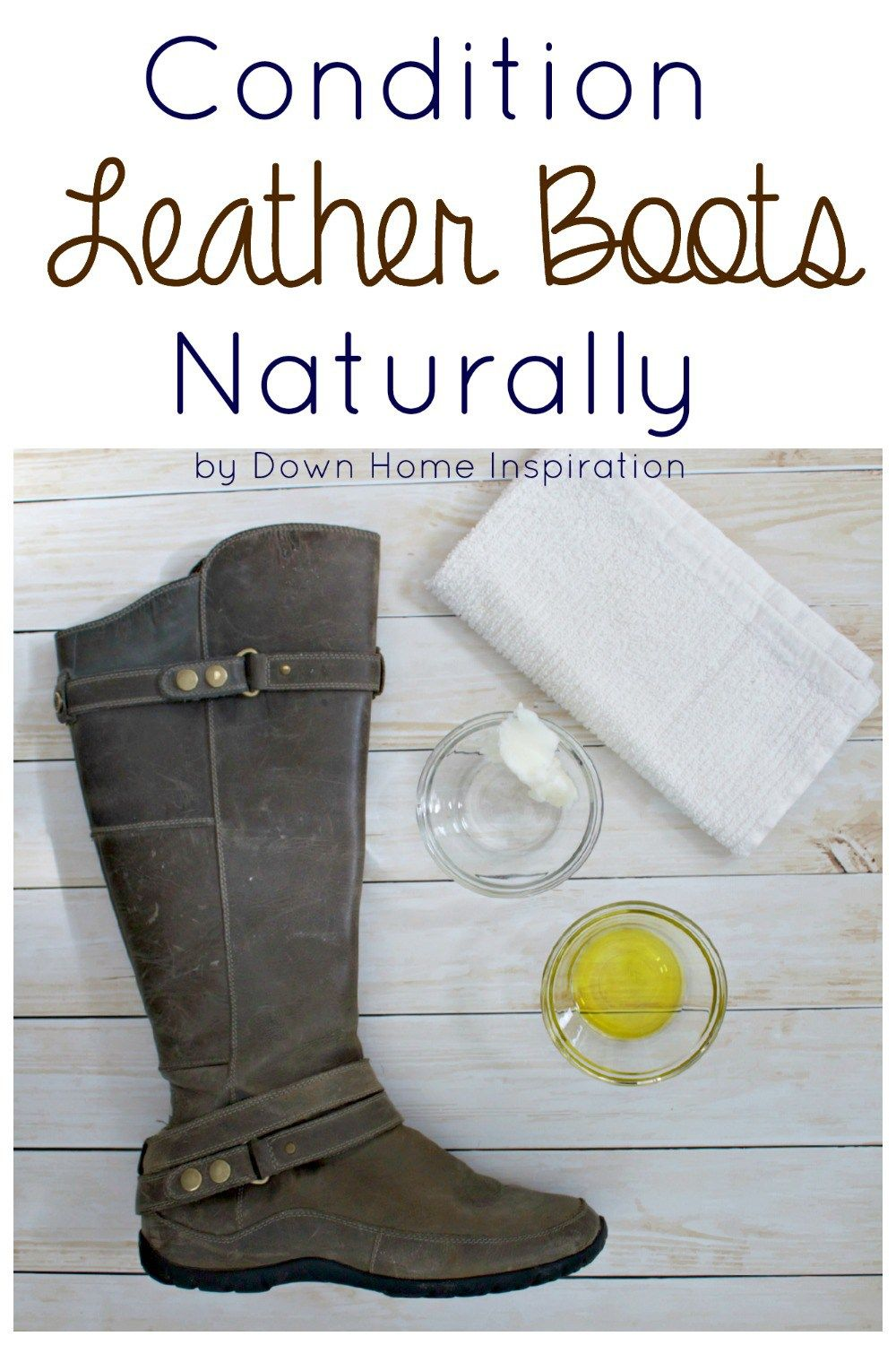 Condition Leather Boots Naturally Down Home Inspiration