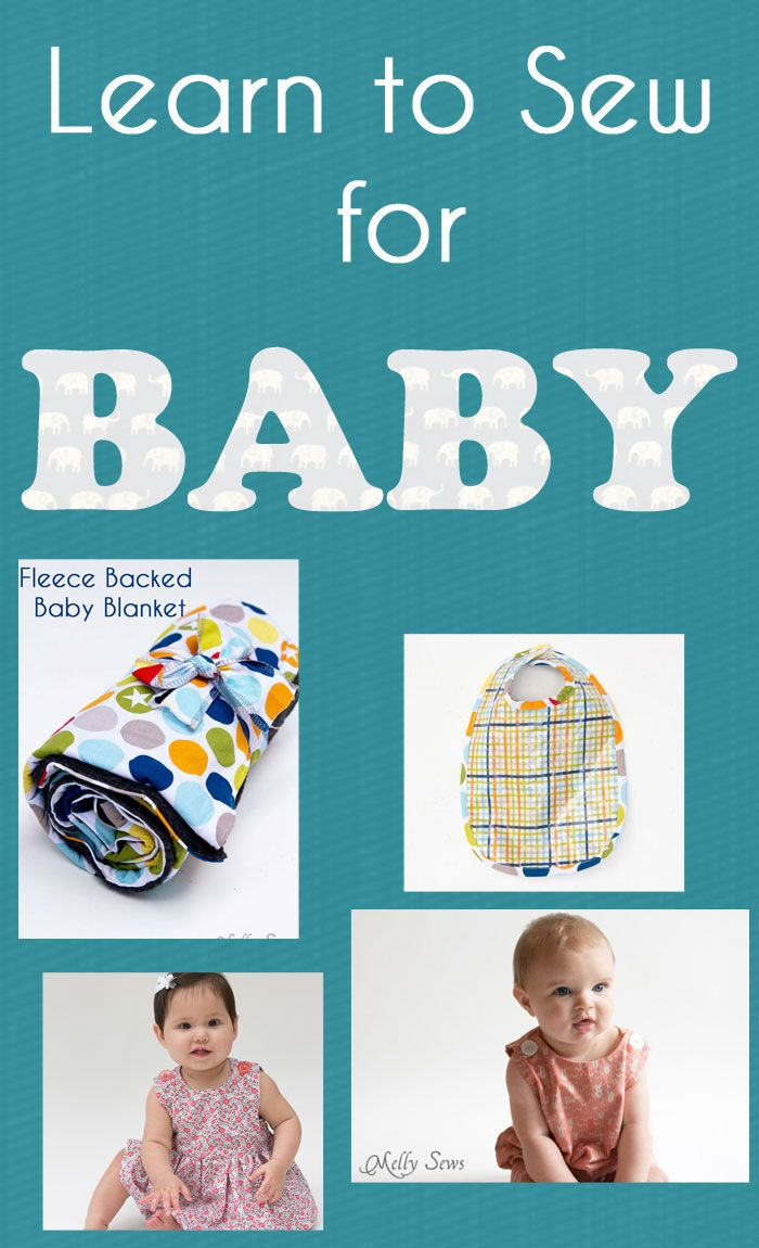 Learn to Sew for baby - an online course that takes you from an absolute beginner to sewing for little ones! Includes video and patterns - Melly Sews