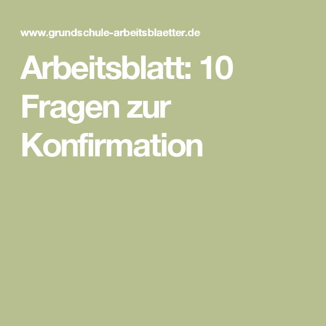 Arbeitsblatt: 10 Fragen zur Konfirmation | Religion | Pinterest ...
