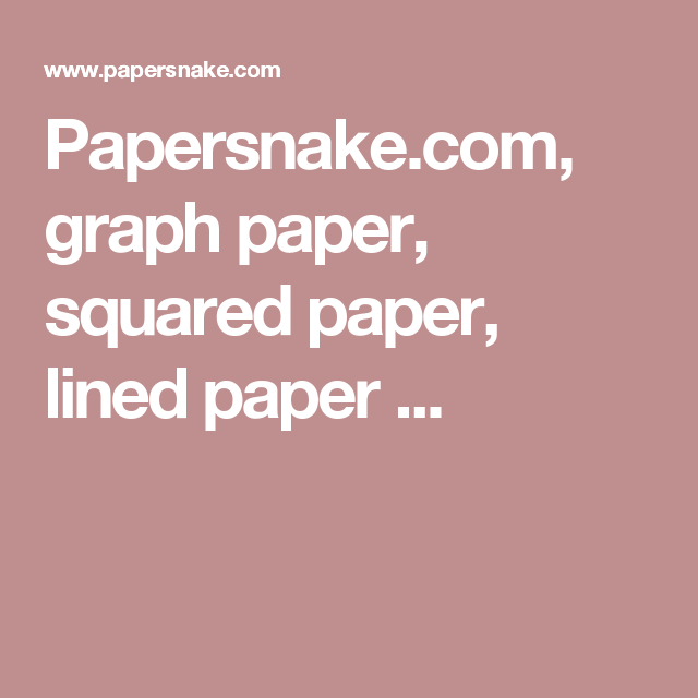 Paper Lined Papersnake Graph Paper Squared Paper Lined Paper .
