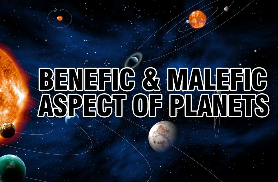 Benefic & Malefic Aspect of Planets | Vedic Astrology Blog