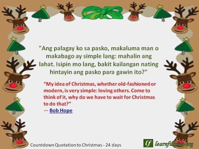 Christmas Quote My Idea Of Christmas Whether Old Fashioned Or Modern Is Very Simple Loving Others Come To Thin Christmas Quotes Filipino Quotes Christmas