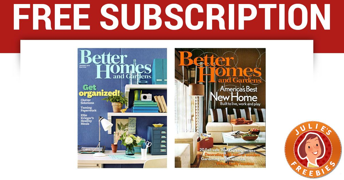 Free Subscription To Better Homes And Gardens Better Homes And Gardens Better Homes Better Homes Gardens