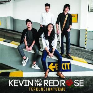 Kevin and the Red Rose Terkunci Untukmu MP3 (Dengan