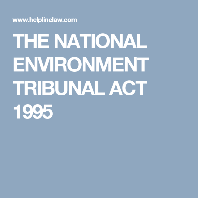 The National Environment Tribunal Act 1995 Acting National