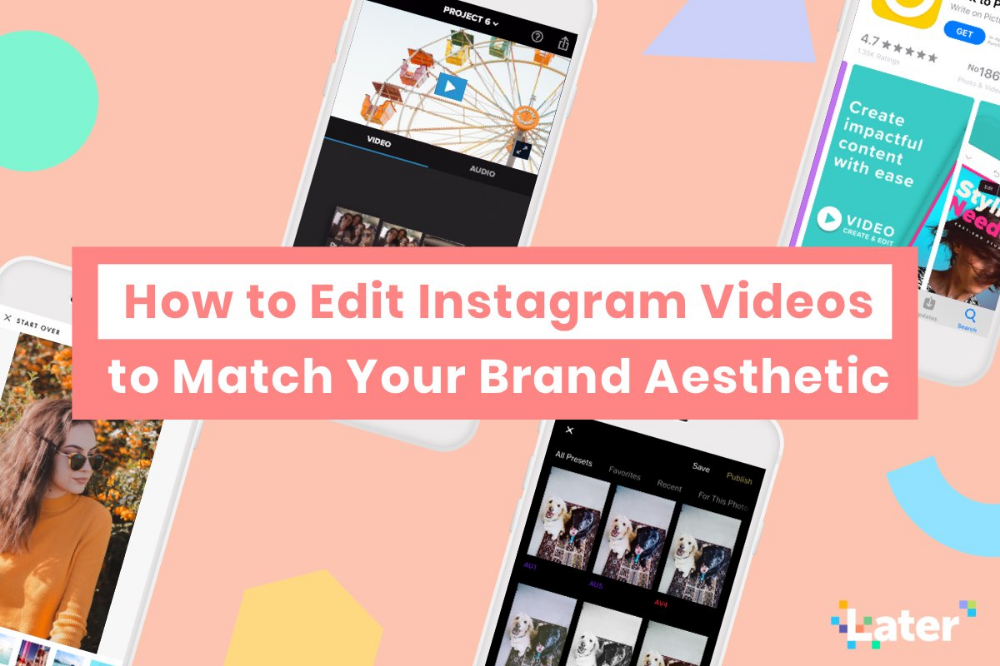 How to Edit Instagram Videos to Match Your Brand Aesthetic