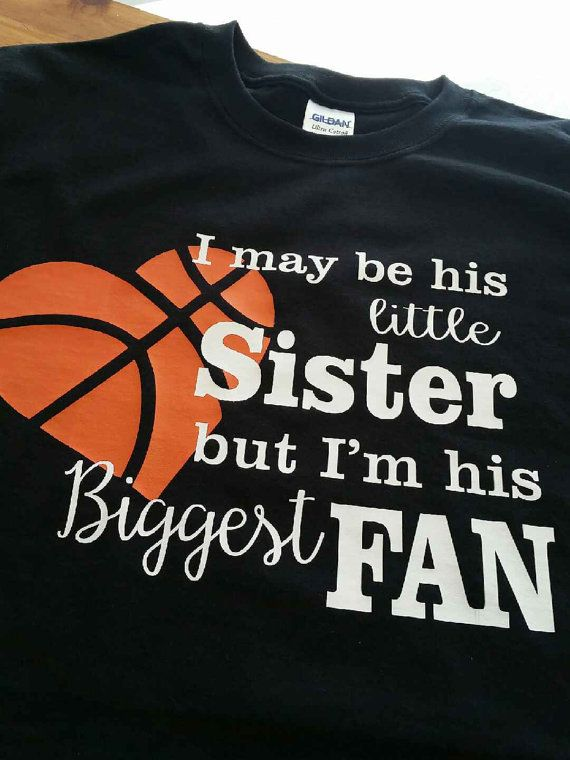 438ddf36c Biggest Fan- basketball sis- basketball fan- sibling shirt ...