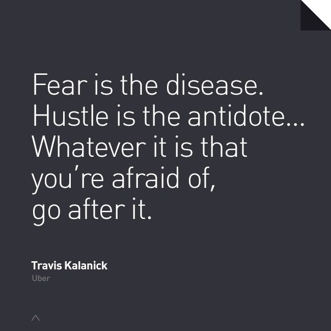 """""""Fear Is The Disease. Hustle Is The Antidote…"""""""