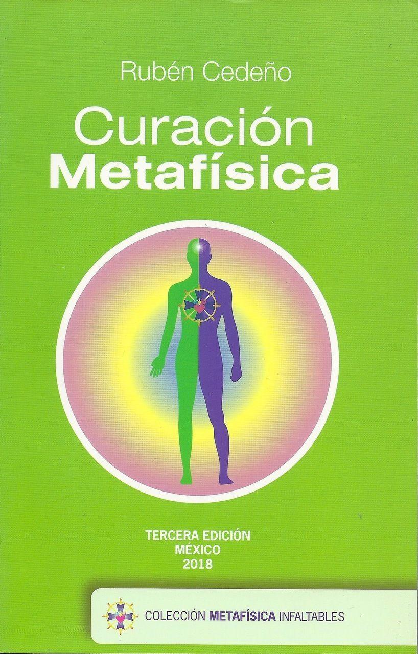 Curacion Metafisica Ruben Cedeno Libro Editorial Kenich Libros De Metafisica Metafisica Libros De Autoayuda Recomendados