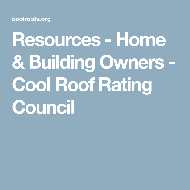 Resources Home Building Owners Cool Roof Rating Council Building A House Cool Roof Building