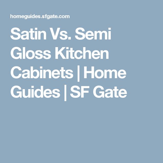Satin Vs Semi Gloss Kitchen Cabinets Gloss Kitchen Cabinets Stained Kitchen Cabinets Refinished