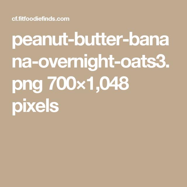 peanut-butter-banana-overnight-oats3.png 700×1,048 pixels