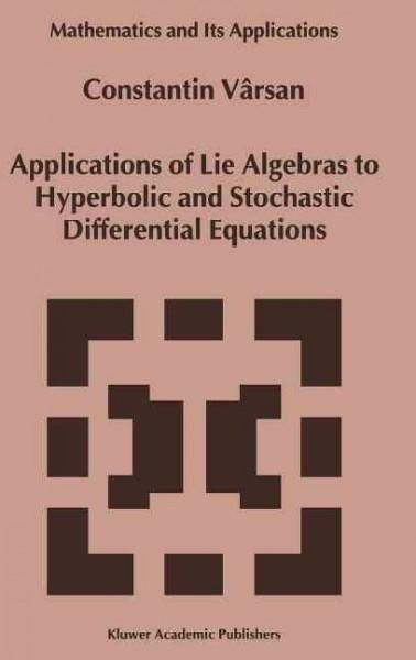 Applications of Lie Algebras to Hyperbolic and Stochastic