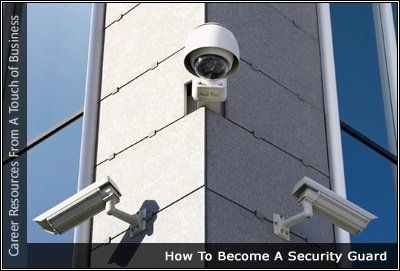 How To Become A Security Guard With These Tips and ...