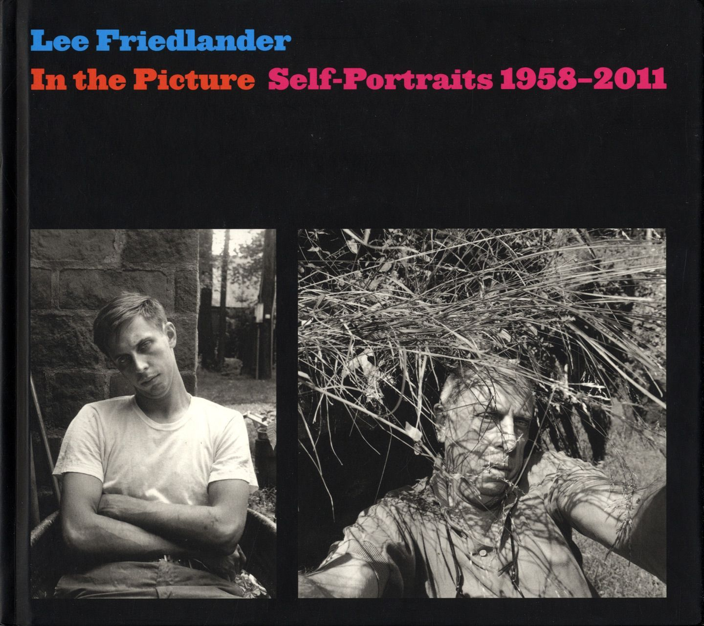 Lee Friedlander In The Picture Self Portraits 1958 2011 Signed By Lee Friedlander Richard Benson On Vincent Borrelli Bookseller Lee Friedlander Photo Book Book Photography