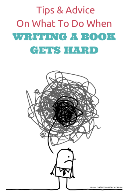 Tips and advice on what to do when writing a book gets hard.