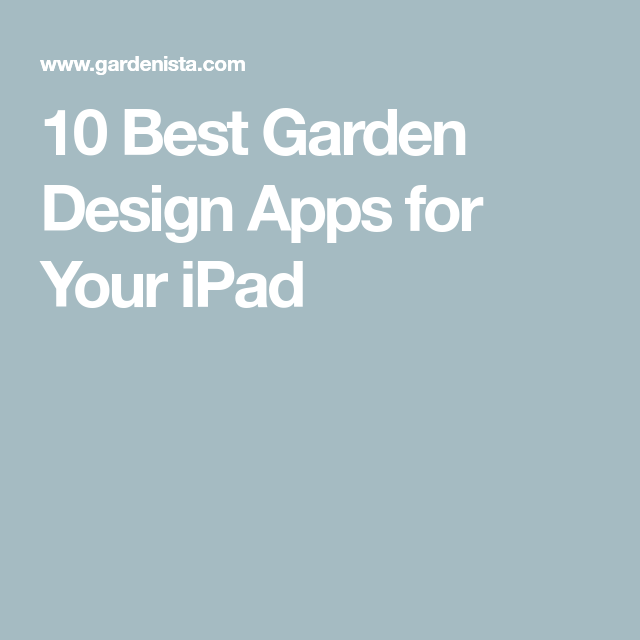 10 Best Garden Design Apps For Your Ipad Amazing Gardens App