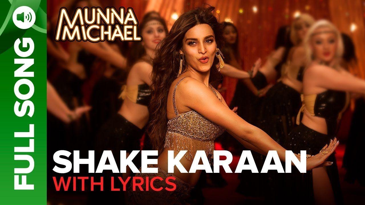 Shake Karaan - Full Song with lyrics   Munna Michael ...