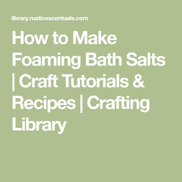 How to Make Foaming Bath Salts   Craft Tutorials & Recipes