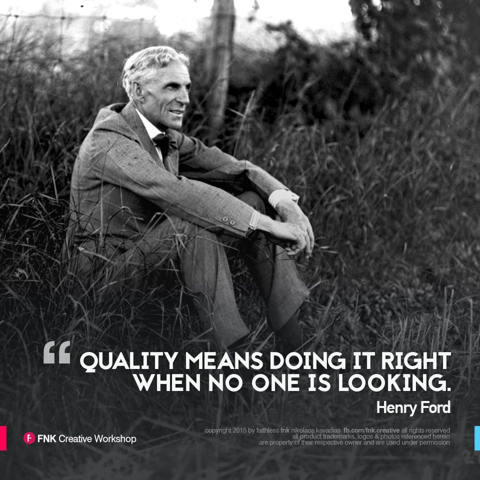 "Ford Quote Henry Ford  Quote Of The Day ""Quality Means Doing It Right When"