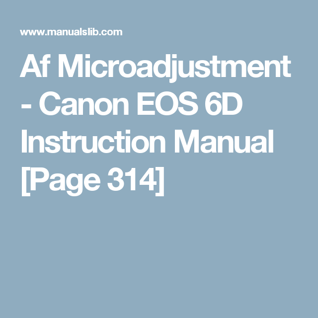 Af Microadjustment Canon Eos 6d Instruction Manual Page 314