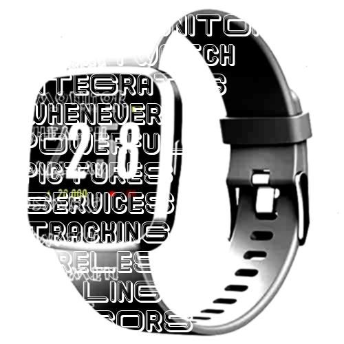 #multimonitors #smartwatch #integrates #whenever #powerful #pictures #services #tracking #wireless #...