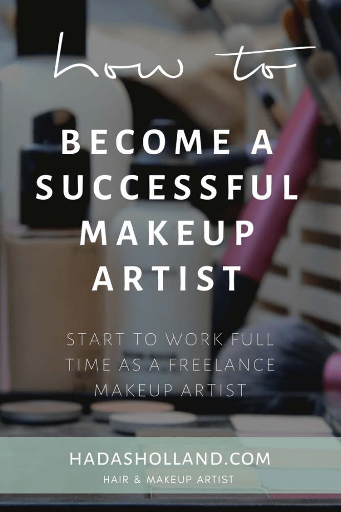 How To Become A Freelance Makeup Artist Professional Makeup Artist Tips To Start A Succes Freelance Makeup Artist Business Freelance Makeup Makeup Artist Tips