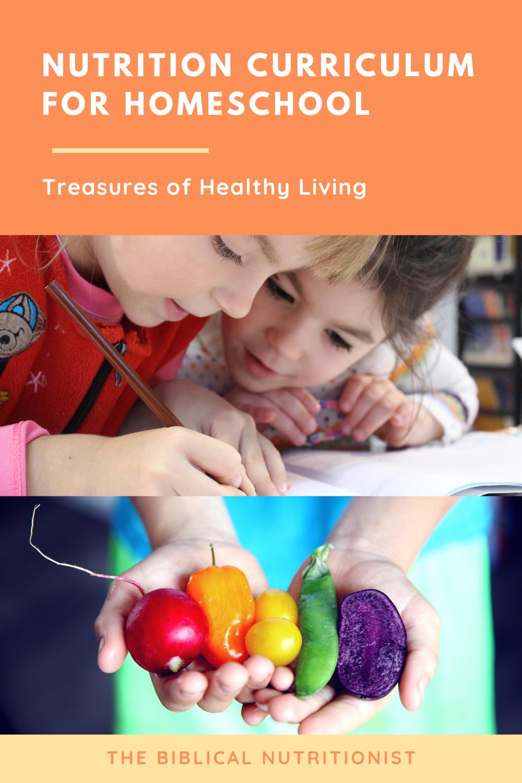 Nutrition Curriculum For Homeschool Treasures Of Healthy Living School Nutrition Homeschool Lesson Plans Homeschool