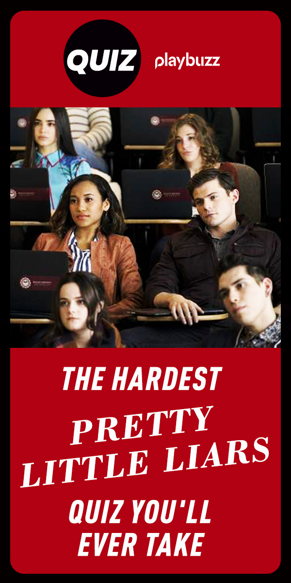The hardest Pretty Little Liars quiz you'll ever take