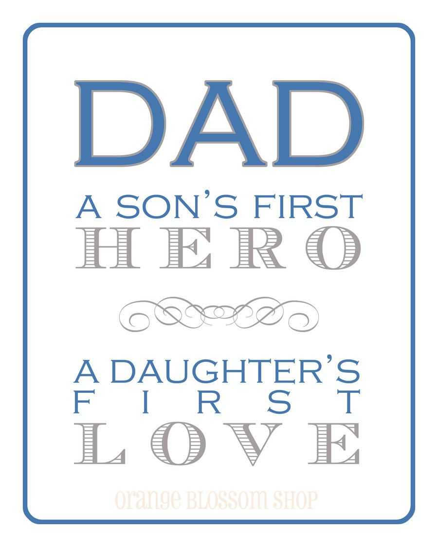 First Time Mom And Dad Quotes: Dad...a Son's First Hero, A Daughter's First Love 8x10
