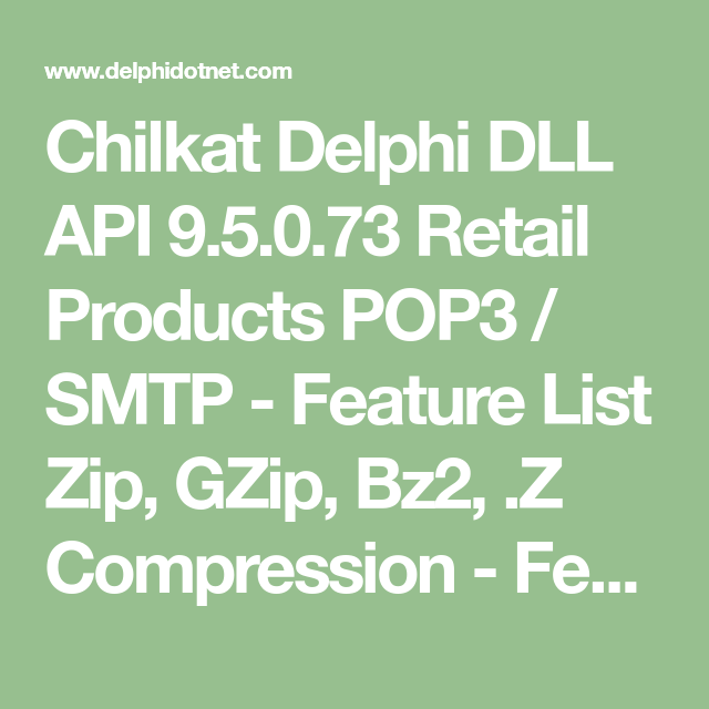 Chilkat Delphi DLL API 9 5 0 73 Retail Products POP3 / SMTP
